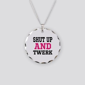 Shut Up And Twerk Necklace Circle Charm